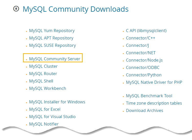 Select MySQL community server from the download page - Install MySQL on Windows